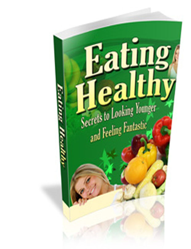 Product picture *NEW* Eating Healthy - Secrets to Looking Younger and Feeling Fantastic