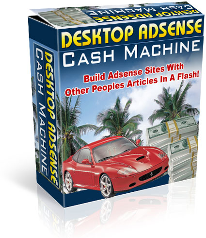 Product picture Desktop Adsense Cash Machine - Automated Tool Creat Google Adsense Content Websites Resale Rights